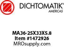 Dichtomatik MA36-25X33X5.8 SYMMETRICAL SEAL POLYURETHANE 92 DURO SYMMETRICAL U-CUP METRIC