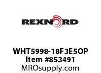 REXNORD WHT5998-18F3E5OP WHT5998-18 F3 T5P N1.5 SP CONTACT PLANT FOR ACCURATE DESCRIPT