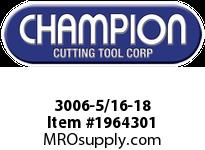 Champion 3006-5/16-18 HS 6 PULLEY TAPS