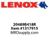Lenox 20489B418R RECIPS-B418R 4 X3/4 X035X18 - 100X20X09X14