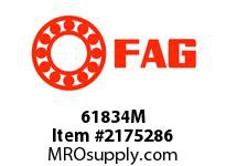 FAG 61834M RADIAL DEEP GROOVE BALL BEARINGS