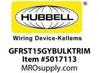 HBL_WDK GFRST15GYBULKTRIM 15A COM ST GFR GRAY TRIM BULK
