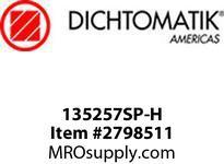 Dichtomatic 135257SP-H DESIGN SPECIAL SHAFT SEALS
