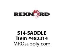 REXNORD 6103587 S14-SADDLE SADDLE FOR DRIVEMASTER