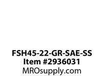 FSH45-22-GR-SAE-SS