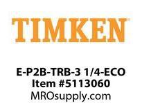 TIMKEN E-P2B-TRB-3 1/4-ECO TRB Pillow Block Assembly