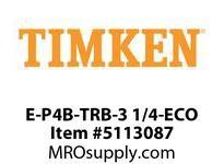 TIMKEN E-P4B-TRB-3 1/4-ECO TRB Pillow Block Assembly