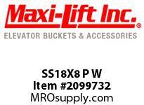 Maxi-Lift SS18X8 P W SS STANDARD POLYETHYLENE ELEVATOR BUCKET