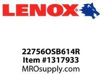 Lenox 22756OSB614R RECIPS-BARCODE-OSB614R 6 X3/4X035X14 - 150X20X09X18