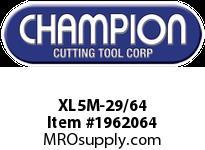 Champion XL5M-29/64 BRUTE PLATINUMSPLIT PT DRILL