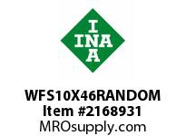 INA WFS10X46RANDOM Linear fast shaft precision