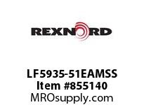 REXNORD LF5935-51EAMSS LF5935-51 E8-3/16D SS SP CONTACT PLANT FOR ACCURATE DESCRIPT