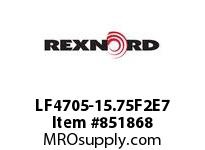 REXNORD LF4705-15.75F2E7 LF4705-15.75 F2 T7P SP CONTACT PLANT FOR ACCURATE DESCRIPT