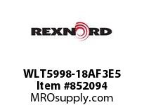 REXNORD WLT5998-18AF3E5 WLT5998-18 F3 T5P NO S SP CONTACT PLANT FOR ACCURATE DESCRIPT