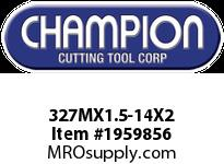Champion 327MX1.5-14X2 CARBON METRIC ROUND DIE STK ADJ